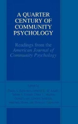 A Quarter Century of Community Psychology: Readings from the American Journal of Community Psychology (Hardcover)