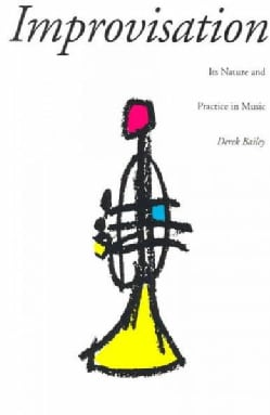 Improvisation: Its Nature and Practice in Music (Paperback)