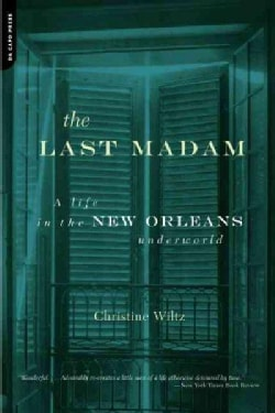 The Last Madam: A Life in the New Orleans Underworld (Paperback)
