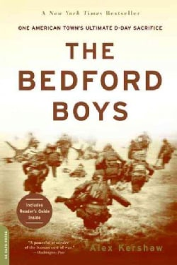 The Bedford Boys: One American Town's Ultimate D-Day Sacrifice (Paperback)
