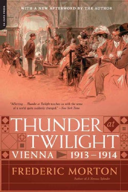 Thunder at Twilight: Vienna 1913/1914 (Paperback)