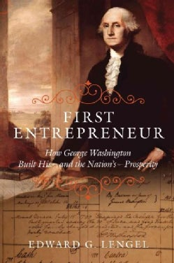 First Entrepreneur: How George Washington Built His - and the Nation's - Prosperity (Hardcover)