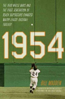 1954: The Year Willie Mays and the First Generation of Black Superstars Changed Major League Baseball Forever (Paperback)