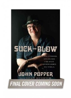 Suck and Blow: And Other Stories I'm Not Supposed to Tell (Hardcover)