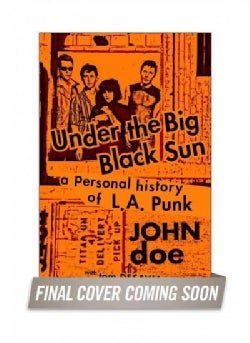 Under the Big Black Sun: A Personal History of LA Punk (Hardcover)
