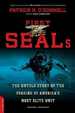 First Seals: The Untold Story of the Forging of America's Most Elite Unit (Paperback)