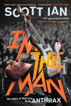 I'm the Man: The Story of That Guy from Anthrax (Paperback)
