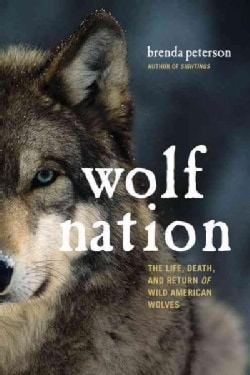 Wolf Nation: The Life, Death, and Return of Wild American Wolves (Hardcover)