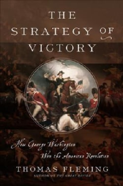 The Strategy of Victory: How General George Washington Won the American Revolution (Hardcover)