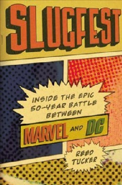 Slugfest: Inside the Epic, 50-year Battle Between Marvel and DC (Hardcover)