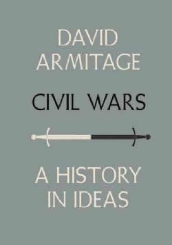 Civil Wars: A History in Ideas (Hardcover)