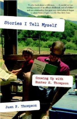 Stories I Tell Myself: Growing Up With Hunter S. Thompson (Paperback)