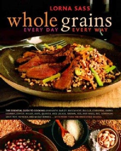 Whole Grains Every Day, Every Way (Hardcover)
