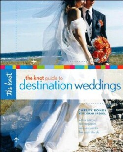 The Knot Guide to Destination Weddings (Paperback)
