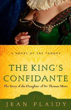 The King's Confidante: The Story of the Daughter of Sir Thomas More (Paperback)