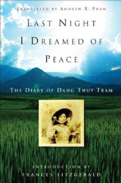 Last Night I Dreamed of Peace: The Diary of Dang Thuy Tram (Paperback)