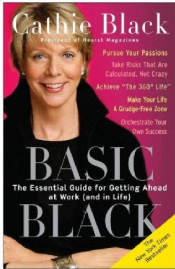 Basic Black: The Essential Guide for Getting Ahead at Work and in Life (Paperback)