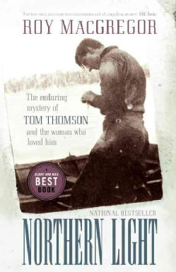 Northern Light: The Enduring Mystery of Tom Thomson and the Woman Who Loved Him (Paperback)