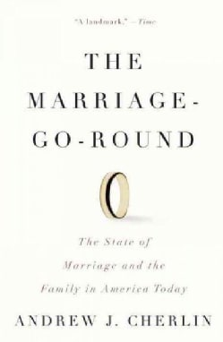 The Marriage-Go-Round: The State of Marriage and the Family in America Today (Paperback)
