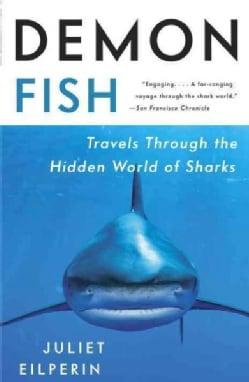 Demon Fish: Travels Through the Hidden World of Sharks (Paperback)