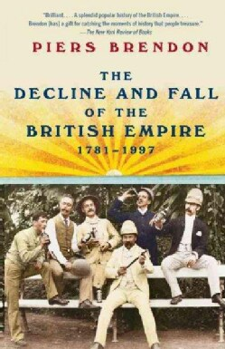 The Decline and Fall of the British Empire, 1781-1997 (Paperback)