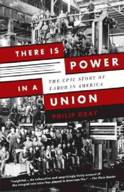 There Is Power in a Union: The Epic Story of Labor in America (Paperback)