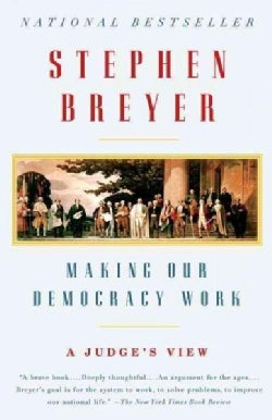 Making Our Democracy Work: A Judge's View (Paperback)