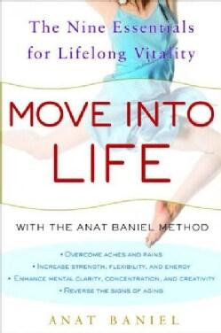 Move into Life: The Nine Essentials for Lifelong Vitality (Hardcover)