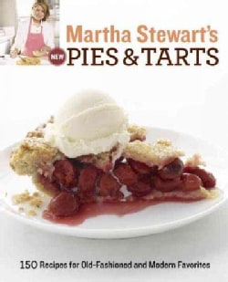 Martha Stewart's New Pies and Tarts: 150 Recipes for Old-fashioned and Modern Favorites (Paperback)