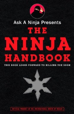 Ask a Ninja Presents The Ninja Handbook: This Book Looks Forward To Killing You Soon (Paperback)