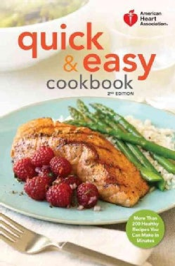 American Heart Association Quick & Easy Cookbook: More Than 200 Healthy Recipes You Can Make in Minutes (Hardcover)