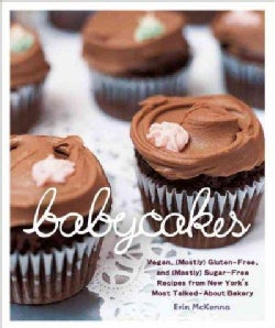 Babycakes: Vegan, Gluten-free, and Mostly Sugar-free Recipes from New York's Most Talked-about Bakery (Hardcover)