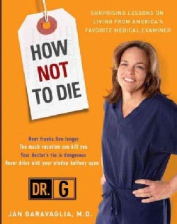 How Not to Die: Surprising Lessons from America's Favorite Medical Examiner (Paperback)