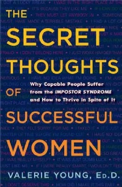 The Secret Thoughts of Successful Women: Why Capable People Suffer from the Impostor Syndrome and How to Thrive i... (Hardcover)