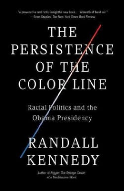 The Persistence of the Color Line: Racial Politics and the Obama Presidency (Paperback)