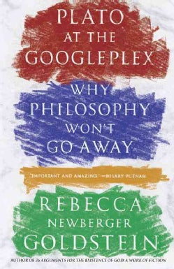 Plato at the Googleplex: Why Philosophy Won't Go Away (Paperback)