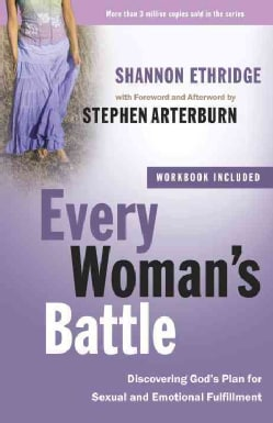 Every Woman's Battle: Discovering God's Plan for Sexual and Emotional Fulfillment (Paperback)