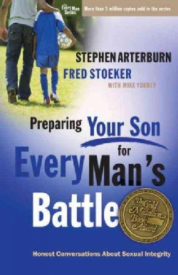 Preparing Your Son for Every Man's Battle: Honest Conversations About Sexual Integrity (Paperback)