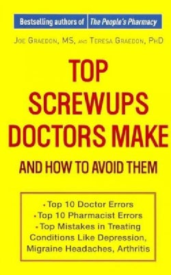 Top Screwups Doctors Make and How to Avoid Them (Paperback)