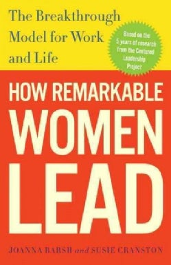 How Remarkable Women Lead: The Breakthrough Model for Work and Life (Paperback)