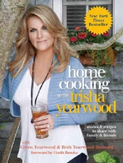 Home Cooking With Trisha Yearwood: Stories & Recipes to Share With Family & Friends (Hardcover)