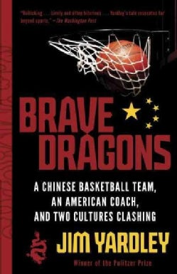 Brave Dragons: A Chinese Basketball Team, an American Coach, and Two Cultures Clashing (Paperback)