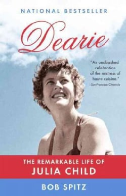 Dearie: The Remarkable Life of Julia Child (Paperback)