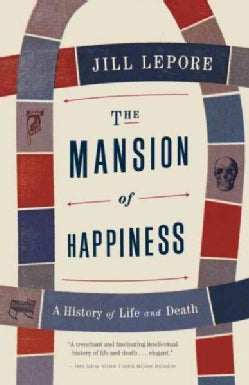 The Mansion of Happiness: A History of Life and Death (Paperback)