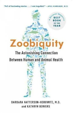 Zoobiquity: The Astonishing Connection Between Human and Animal Health (Paperback)