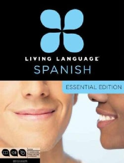 Living Language Spanish: Beginner: Essential Edition
