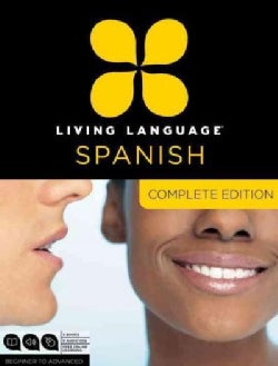 Living Language Spanish: Beginner to Advanced: Complete Edition