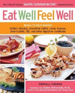 Eat Well, Feel Well: More Than 150 Delicious Specific Carbohydrate Diet-Compliant Recipes (Paperback)