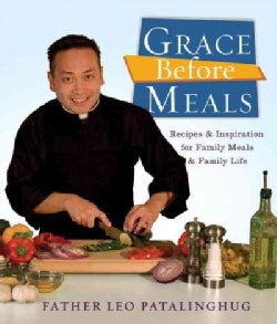 Grace Before Meals: Recipes and Inspiration for Family Meals and Family Life (Paperback)