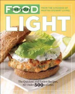 Everyday Food: Light: The Quickest and Easiest Recipes, All Under 500 Calories (Paperback)